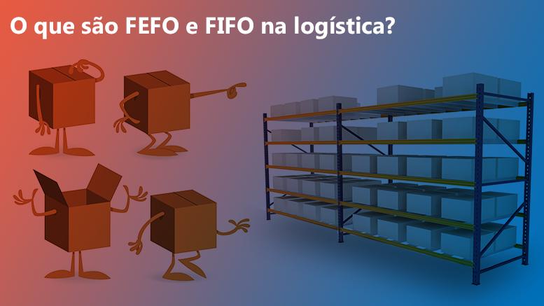 metodos-fefo-fifo-logistica-estoque-armazem