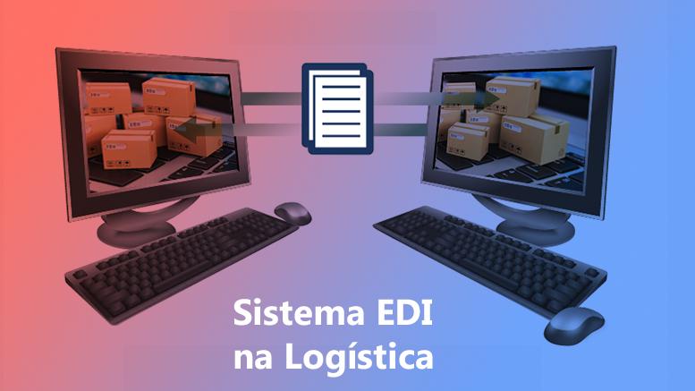 sistema-edi-intercambio-dados-eletronicos-na-logistica