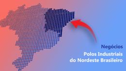 polos-industriais-nordeste-brasil